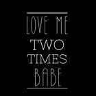 Love me two times by Alice Protin