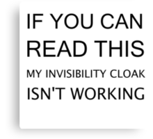 INVISIBILITY CLOAK Canvas Print