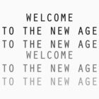 Welcome To The New Age by Brooklynn Greene