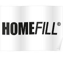 It's a Homefill! Poster