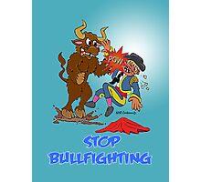 END BULLFIGHTING! Photographic Print