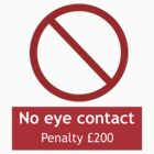 No Eye Contact, Penalty £200 by BreakingSpirit