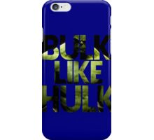 BULK LIKE HULK 2  iPhone Case/Skin
