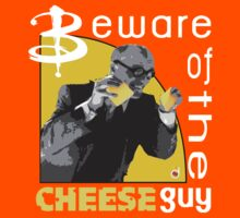 Beware of the cheese guy by Bloodysender