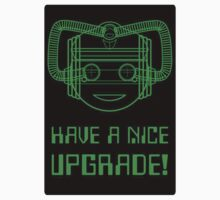 Have a Nice Upgrade! by GaffaMondo