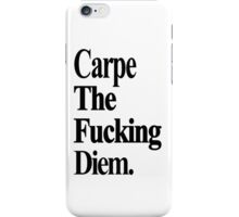 Carpe The Fucking Diem iPhone Case/Skin