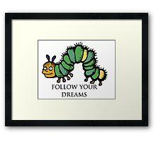Ralph Wiggum- Follow Your Dreams Framed Print