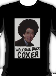 Welcome Back Cox Coxer T-Shirt