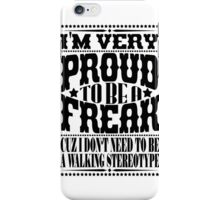 Proud to be a freak - Black iPhone Case/Skin