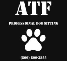 ATF Professional Dog Sitting by bakerandness