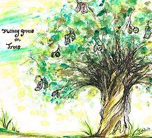 Money  grows on Trees by Teresa White