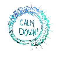 Calm Down (in blue swirl) Photographic Print