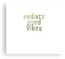 Radiate Good Vibes Canvas Print