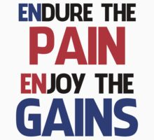 ENDURE THE PAIN ENJOY THE GAIN ! by pinkboy