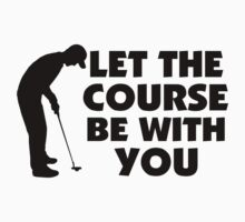 Course Be With You Golfing by FireFoxxy