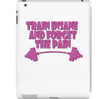 train insane and forget the pain pink iPad Case/Skin