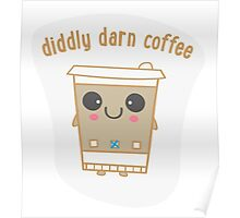 Diddly Darn Coffee Poster