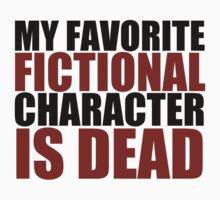 my favorite fictional character is dead by thealexsimms