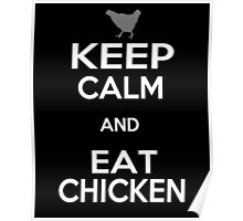Keep Calm and Eat Chicken Poster