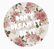 Don't dream it by luvanloud