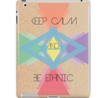 Keep calm and be ethnic iPad Case/Skin