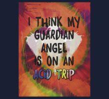 I Think My Guardian Angel Is on an Acid Trip by Deirdre Saoirse Moen