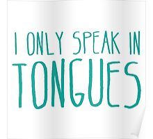 I ONLY SPEAK IN TONGUES Poster