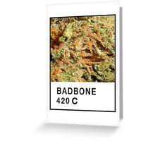 Bad Bone (Pantone) Weed 420 Greeting Card