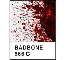Bad Bone (Pantone) Blood 666 Photographic Print