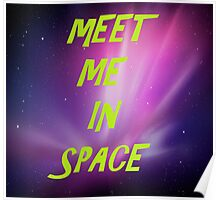 Meet Me In Space Poster