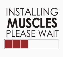 Installing Muscles Please Wait by thatnothing