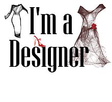 I'm a Designer (w/Pieces) by CheriRenee
