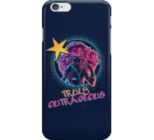 Truly Outrageous!  iPhone Case/Skin