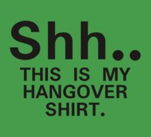 Shh...this is my hangover t-shirt (black) by artemisd