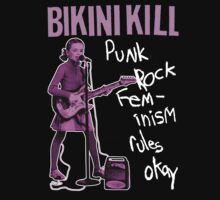 BIKINI KILL Punk Rock Feminism Rules Okay T-Shirt by horrorkid