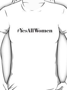 #YesAllWomen Typography T-Shirt