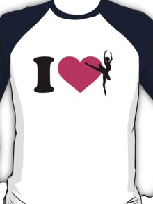 I love ballet ballerina T-Shirt