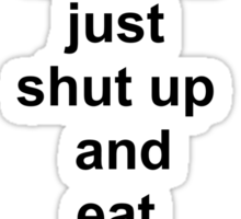 Shut up and eat bacon - 1 Sticker