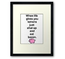 Shut up and eat bacon - 1 Framed Print