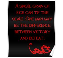 A single grain of rice can tip the scale. One man may be the difference between victory and defeat. - Mulan - Walt Disney Poster