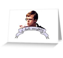 Dane DeHaan - I hate everything Greeting Card