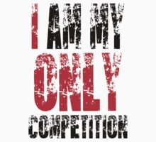 I Am My Only Competition by LifeOfIron