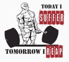 Today I Suffer, Tomorrow I Reap by LifeOfIron