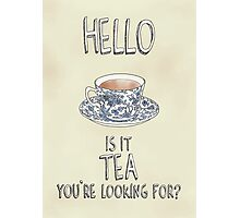Hello - Is it tea you're looking for? Illustrated Design Photographic Print