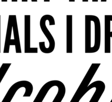Hilarious Shirt that Signals I drink Alcohol Sticker