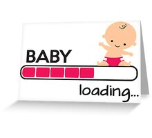 Baby loading... Greeting Card