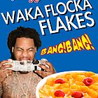 WAKA FLOCKA FLAKES by JFCREAM