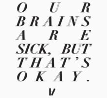 our brains are sick~ by oliviajane