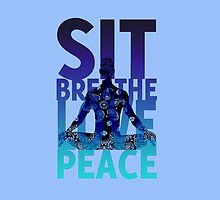sit breathe love peace by ramanandr