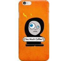 Orange Funny Too Much Coffee Case iPhone Case/Skin
